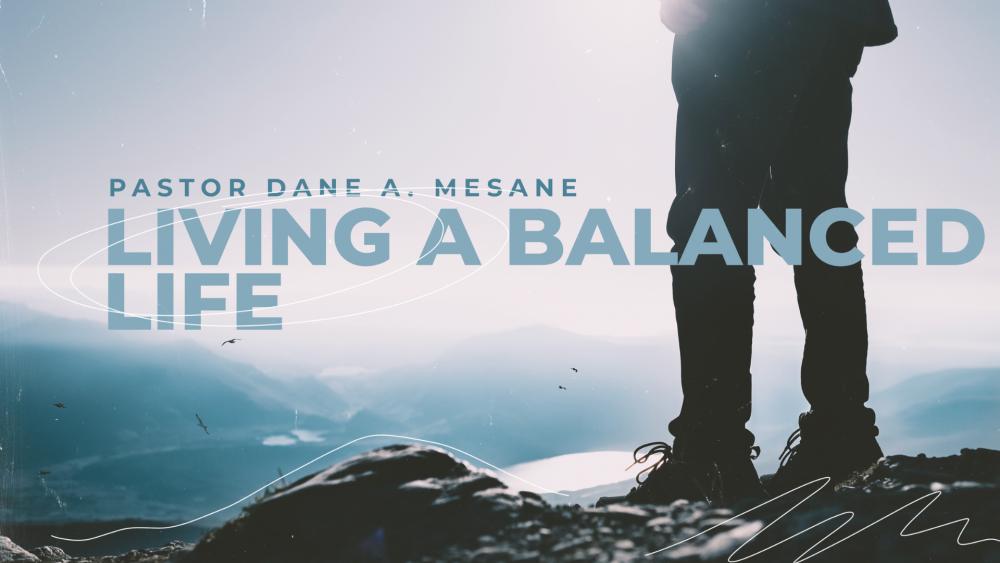 Living A Balanced Life